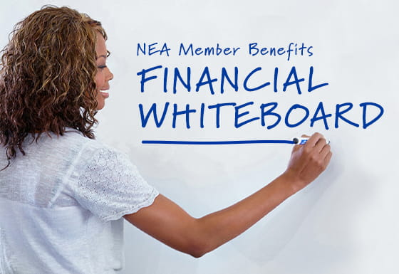NEA Member Benefits Financial Whiteboard Newsletter